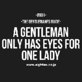 A GENTLEMAN ONLY HAS EYES FOR